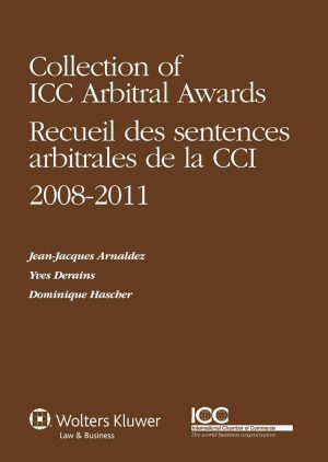 Collection of ICC Arbitral Awards 2008-2011 - Lingua Inglese/Francese