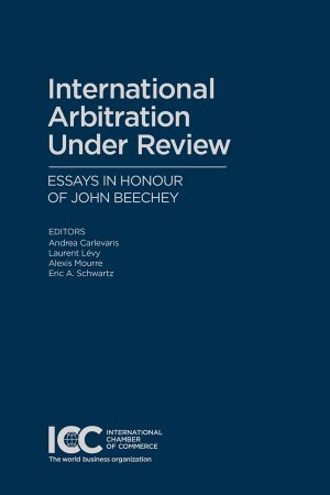 International Arbitration Under Review - Assay in honour of John Beechey - Edizione Inglese