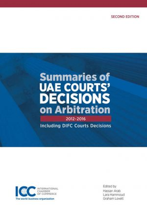 Summaries of UAE Courts' Decisions on Arbitration - Second Edition (2017)
