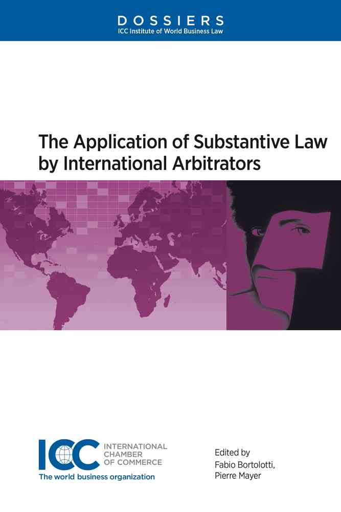 The Application of Substantive Law by International Arbitrators - Dossier XI