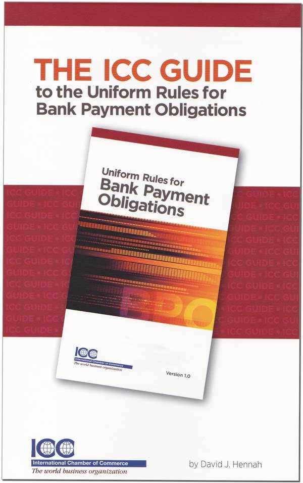 The ICC Guide to the Uniform Rules for Bank Payment Obligations