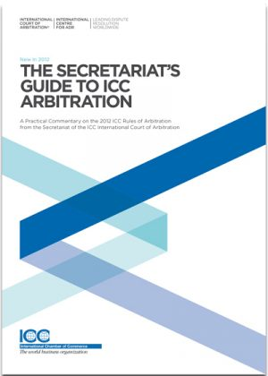 The Secretariat's Guide to ICC Arbitration - Lingua inglese