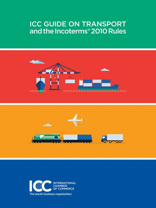 ICC Guide on Transport and the Incoterms ® 2010 Rules lingua: inglese