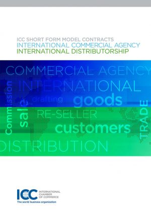 ICC Short Form Model Contracts - International Commercial Agency - Distributorship 2017 E.BOOK